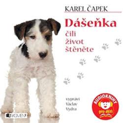 Audiokniha Dášeňka čili život štěněte - Karel Čapek - Václav Vydra