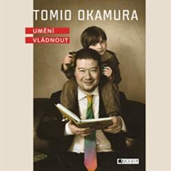 Umění vládnout - Tomio Okamura (Audiokniha)