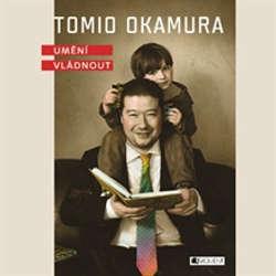 Audiokniha Umění vládnout - Tomio Okamura - Hana Maciuchová