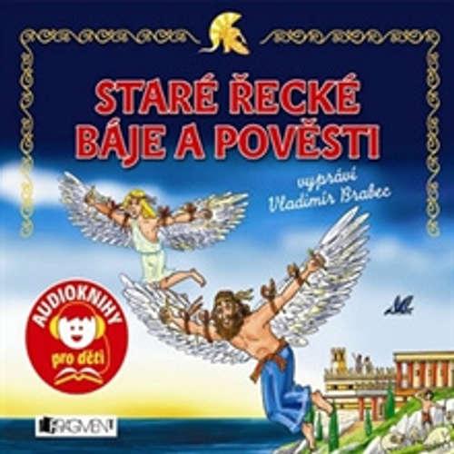 Audiokniha Staré řecké báje a pověsti  - Jana Eislerová - Vladimír Brabec