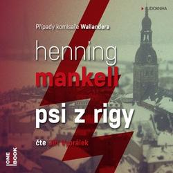 Psi z Rigy - Henning Mankell (Audiokniha)