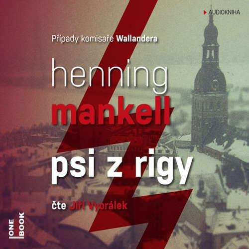 Audiokniha Psi z Rigy - Henning Mankell - Jiří Vyorálek