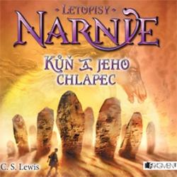 Letopisy Narnie 3 - Kůň a jeho chlapec  - Clive Staples Lewis (Audiokniha)