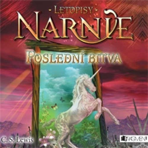 Audiokniha Letopisy Narnie 7 - Poslední bitva - Clive Staples Lewis - Miroslav Táborský