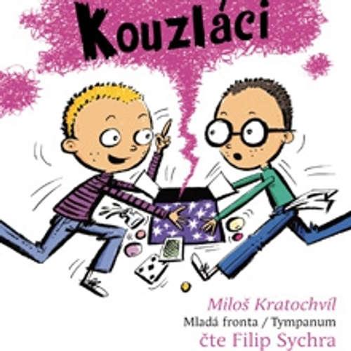 Audiokniha Kouzláci - Miloš Kratochvíl - Filip Sychra