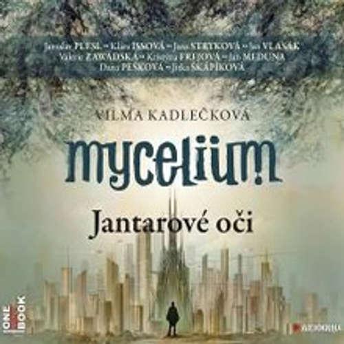Audiokniha Mycelium I: Jantarové oči - Vilma Kadlečková - Jana Stryková