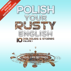 Polish Your Rusty English - Listening Practice 1 - Authors Various (Audiobook)