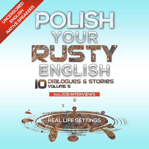 Audiobook Polish Your Rusty English - Listening Practice 5 - Various authors - Rôzni Interpreti