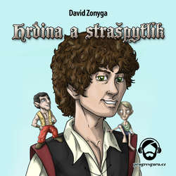 Audiokniha Hrdina a Strašpytlík - David Zonyga - Gustav Bubník