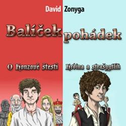 Balíček pohádek - Hrdina a Strašpytlík, O Honzově štěstí - David Zonyga (Audiokniha)
