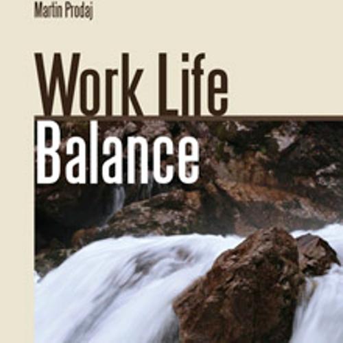 Work Life Balance-prežite krízu a naučte sa vychutnávať si život - Martin Prodaj (Audiokniha)
