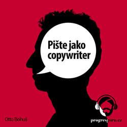 Audiokniha Pište jako copywriter - Otto Bohuš - Gustav Bubník