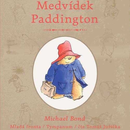 Audiokniha Medvídek Paddington - Michael Bond - Tomáš Juřička
