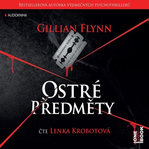 Ostré předměty - Gillian Flynn (Audiokniha)