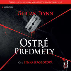 Audiokniha Ostré předměty - Gillian Flynn - Lenka Krobotová