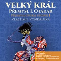 Audiokniha Přemyslovská epopej I. - Velký král Přemysl Otakar I. - Vlastimil Vondruška - Jan Hyhlík