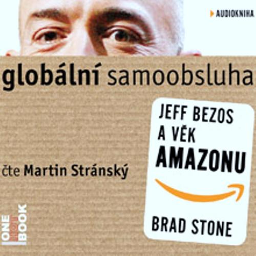 Globální samoobsluha - Jeff Bezos a věk Amazonu