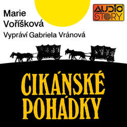 Audiokniha Cikánské pohádky - Marie Voříšková - Gabriela Vránová