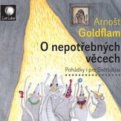 O nepotřebných věcech - Arnošt Goldflam (Audiokniha)