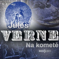 Audiokniha Na kometě - Jules Verne - Josef Somr