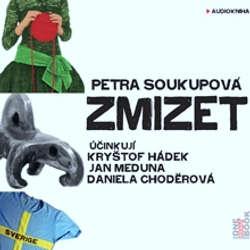 Audiokniha Zmizet - Petra Soukupová - Kryštof Hádek