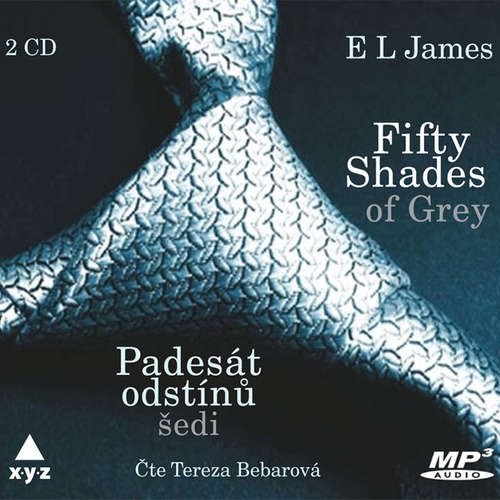 Audiokniha Fifty Shades of Grey: Padesát odstínů šedi - E L James - Tereza Bebarová