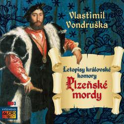 Audiokniha Plzeňské mordy - Vlastimil Vondruška - Lukáš Hlavica