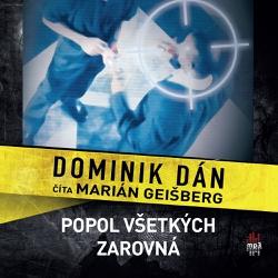 Popol všetkých zarovná - Dominik Dán (Audiokniha)