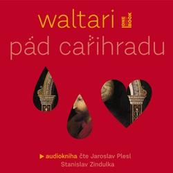 Pád Cařihradu - Mika Waltari (Audiokniha)