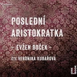Poslední Aristokratka - Evžen Boček (Audiokniha)