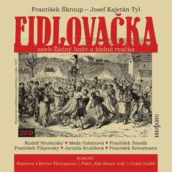 Audiokniha Fidlovačka aneb Žádný hněv a žádná rvačka  - Josef Kajetán Tyl - František Filipovský