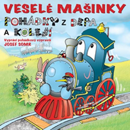 Veselé mašinky - pohádky z depa a kolejí - Rôzni Autori (Audiokniha)