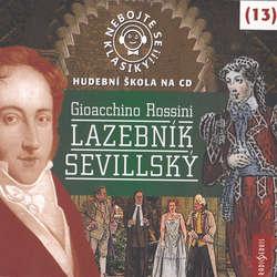 Audiokniha Nebojte se klasiky 13 - Lazebník sevillský - Gioacchino Antonio Rossini - Jiří Lábus