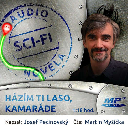 Audiokniha Házím ti laso, kamaráde - Josef Pecinovský - Martin Myšička