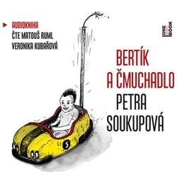 Bertík a čmuchadlo - Petra Soukupová (Audiokniha)