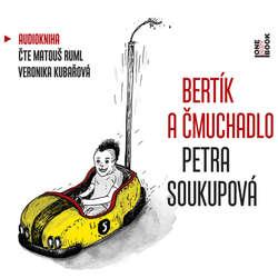 Audiokniha Bertík a čmuchadlo - Petra Soukupová - Matouš Ruml
