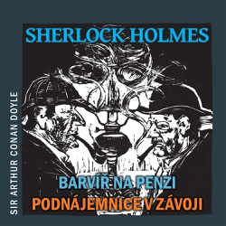 Sherlock Holmes – Barvíř na penzi / Podnájemnice v závoji - Arthur Conan Doyle (Audiokniha)