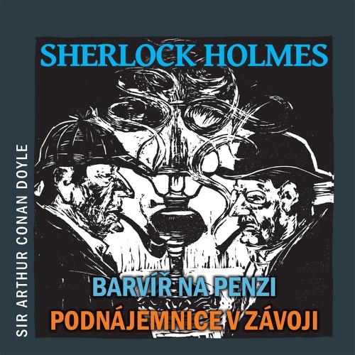 Sherlock Holmes – Barvíř na penzi / Podnájemnice v závoji