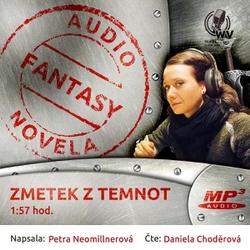 Zmetek z temnot - Petra Neomillnerová (Audiokniha)