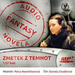 Audiokniha Zmetek z temnot - Petra Neomillnerová - Daniela Choděrová