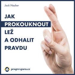 Audiokniha Jak prokouknout lež a odhalit pravdu - Jack Nasher - Marek Berger