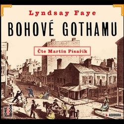 Bohové Gothamu - Lyndsay Faye (Audiokniha)