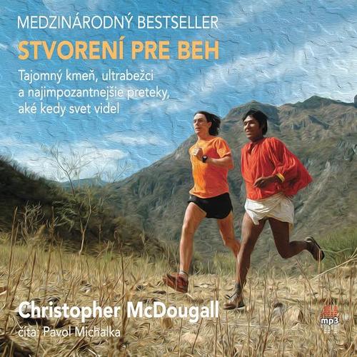 Stvorení pre beh - Christopher McDougall (Audiokniha)