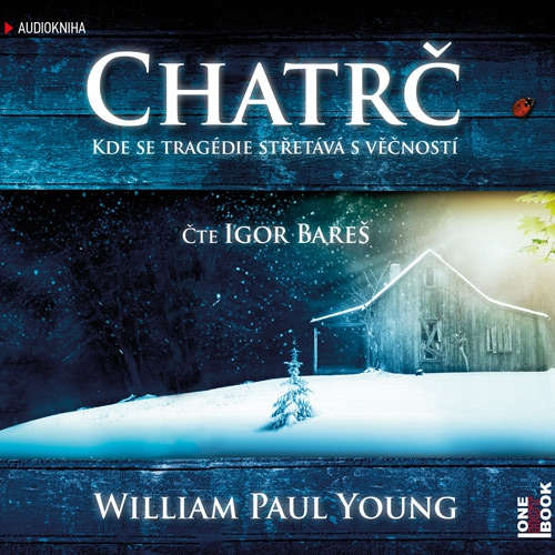Audiokniha Chatrč - William Paul Young - Igor Bareš