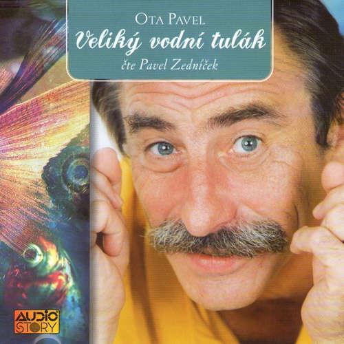 Audiokniha Veliký vodní tulák - Ota Pavel - Pavel Zedníček