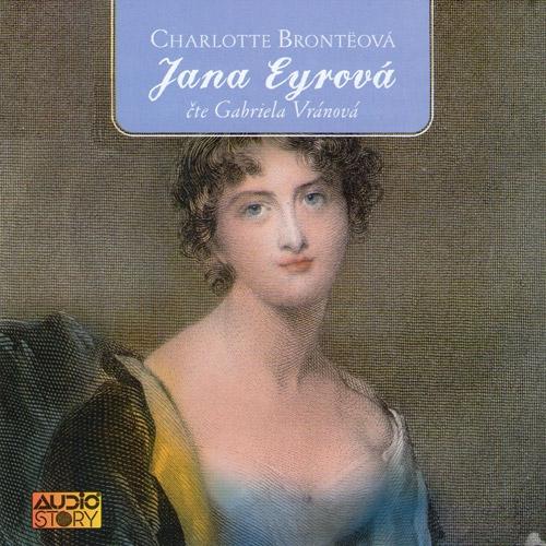 Jana Eyrová - Charlotte Brontëová (Audiokniha)