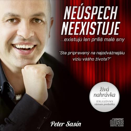 Neúspech neexistuje… existujú len príliš malé sny - Peter Sasín (Audiokniha)