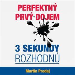 Audiokniha Perfektný prvý dojem - 3 sekundy rozhodnú - Martin Prodaj - Martin Prodaj