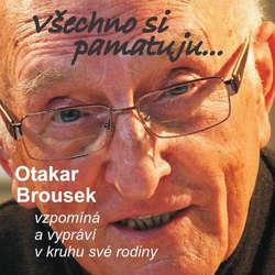 Audiokniha Všechno si pamatuju... - Otakar Brousek st. - Otakar Brousek