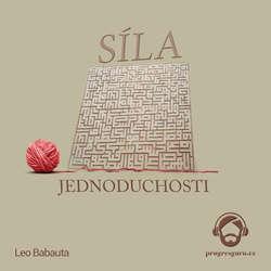 Audiokniha Síla Jednoduchosti - Leo Babauta - Gustav Bubník